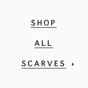 shop all scarves here